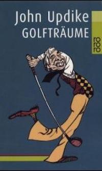 John Updike - Golfträume