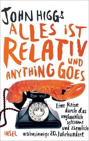 John Higgs - Alles ist relativ und anything goes