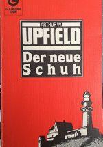 Arthur Upfield - Der neue Schuh