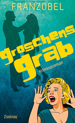 Franzobel - Groschens Grab