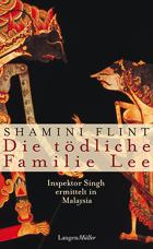 Shamini Flint - Die tödliche Familie Lee