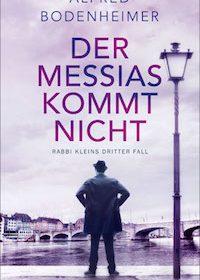 Alfred Bodenheimer - Der Messias kommt nicht