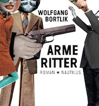 Wolfgang Bortlik - Arme Ritter