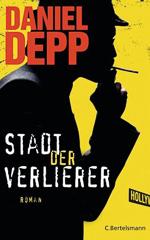 Daniel Depp - Stadt der Verlierer