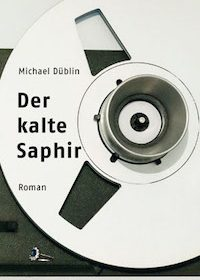 Michael Düblin - Der kalte Saphir