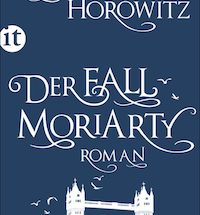 Anthony Horowitz - Der Fall Moriarty