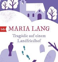 Maria Lang - Tragödie auf einem Landfriedhof