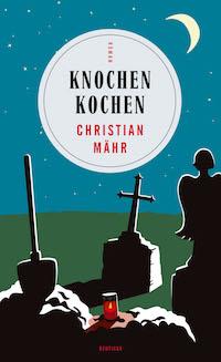 Christian Mähr - Knochen kochen