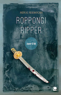 Andreas Neuenkirchen - Roppongi Ripper