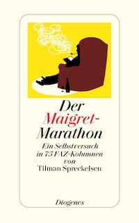 Tilman Spreckelsen - Der Maigret-Marathon