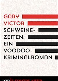Gary Victor - Schweinezeiten