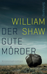 William Shaw - Der gute Mörder