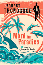 Robert Thorogood - Mord im Paradies