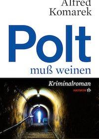 Alfred Komarek - Polt muss weinen
