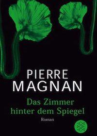 Pierre Magnan -Das Zimmer hinter dem Spiegel