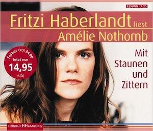 Amélie Nothomb - Mit Staunen und Zittern