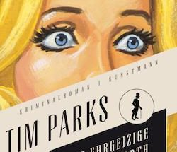 Tim Parks - Der ehrgeizige Mr. Duckworth