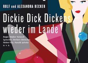 Alexandra und Rolf Becker - Dickie Dick Dickens wieder im Lande