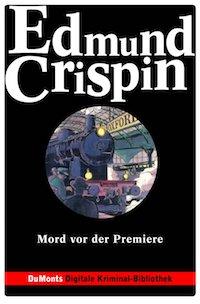 Edmund Crispin - Mord vor der Premiere