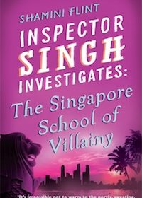 Shamini Flin - Inspector Singh Investigates: The Singapore School Of Villainy
