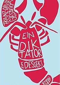Franz-Olivier Giesbert - Ein Diktator zum Dessert