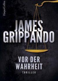 James Grippando - Vor der Wahrheit