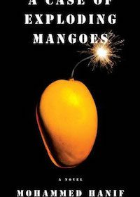 Mohammed Hanif - A case of exploding mangoes