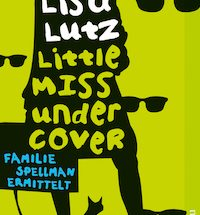 Lisa Lutz - Little Miss Undercover