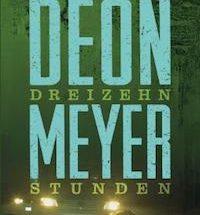 Deon Meyer - Dreizehn Stunden