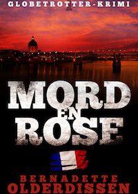 Bernadette Olderdissen - Mord en rose