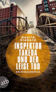 Henrik Siebold - Inspektor Takeda und der leise Tod