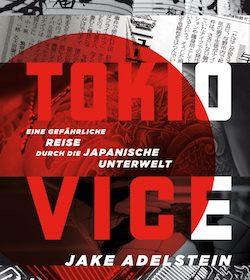 Jake Adelstein - Tokio Vice