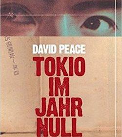 David Peace - Tokio im Jahr Null