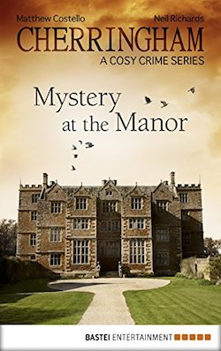 Neil Richards, Matthew Costello - Cherringham: Mystery at the Manor