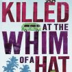 Colin Cotterill -Killed at the whim of a hat