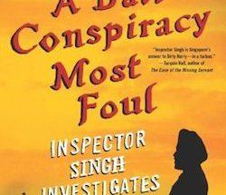 Shamini Flint - A Bali conspiracy most foul, Inspector Singh investigates