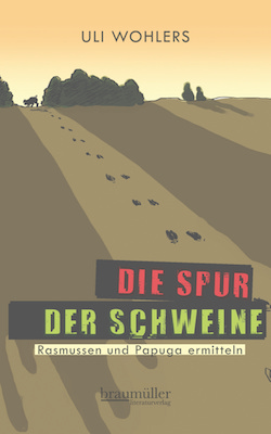 Uli Wohlers - Die Spur der Schweine