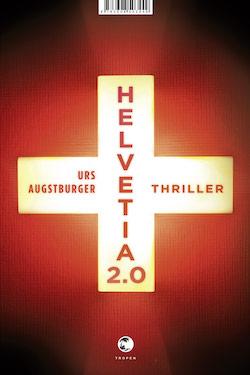 Urs Augstburger - Helvetia 2.0; Verlag Tropen bei Klett-Cotta