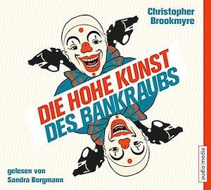 Christoher Brookmyre - Die hohe Kunst des Bankraubs