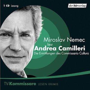 Andrea Camilleri - Die Ermittlungen des Commissario Collura / gelesen von Miroslav Nemec
