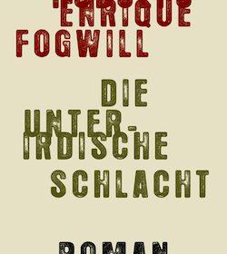 Rodolfo Enrique Fogwill - Die unterirdische Schlacht