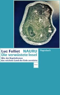 Luc Folliet - Nauru, die verwüstete Insel