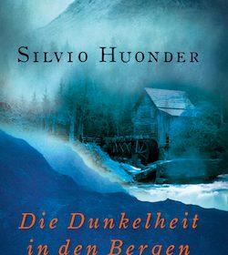 Silvio Huonder - Die Dunkelheit in den Bergen