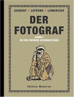 Didier Lefèvre - Der Fotograf / Band 1 einer Trilogie über den Einsatz der Ärzte ohne Grenzen in Afghanistan