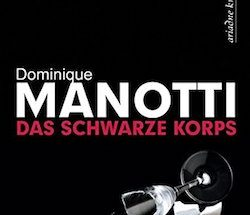 Dominique Manotti - Das schwarze Korps