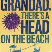 Colin Cotterill - Granddad, there's a head on the beach