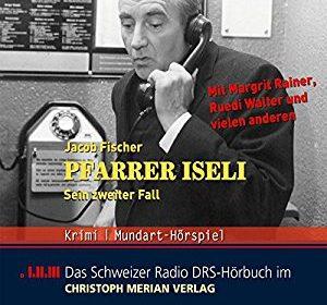 Jacob Fischer - Pfarrer Iseli, sein zweiter Fall