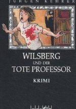 Jürgen Kehrer - Wilsberg und der tote Professor