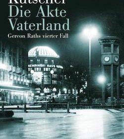 Volker Kutscher - Die Akte Vaterland