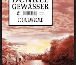 Joe R. Lansdale - Dunkle Gewässer